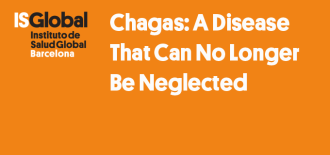 Chagas: A Disease That Can No Longer Be Neglected