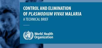 WHO Publishes Technical Brief on the Control and Elimination of Plasmodium Vivax Malaria