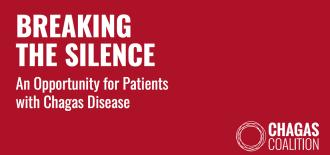 Breaking the Silence. An Opportunity for Patients with Chagas Disease